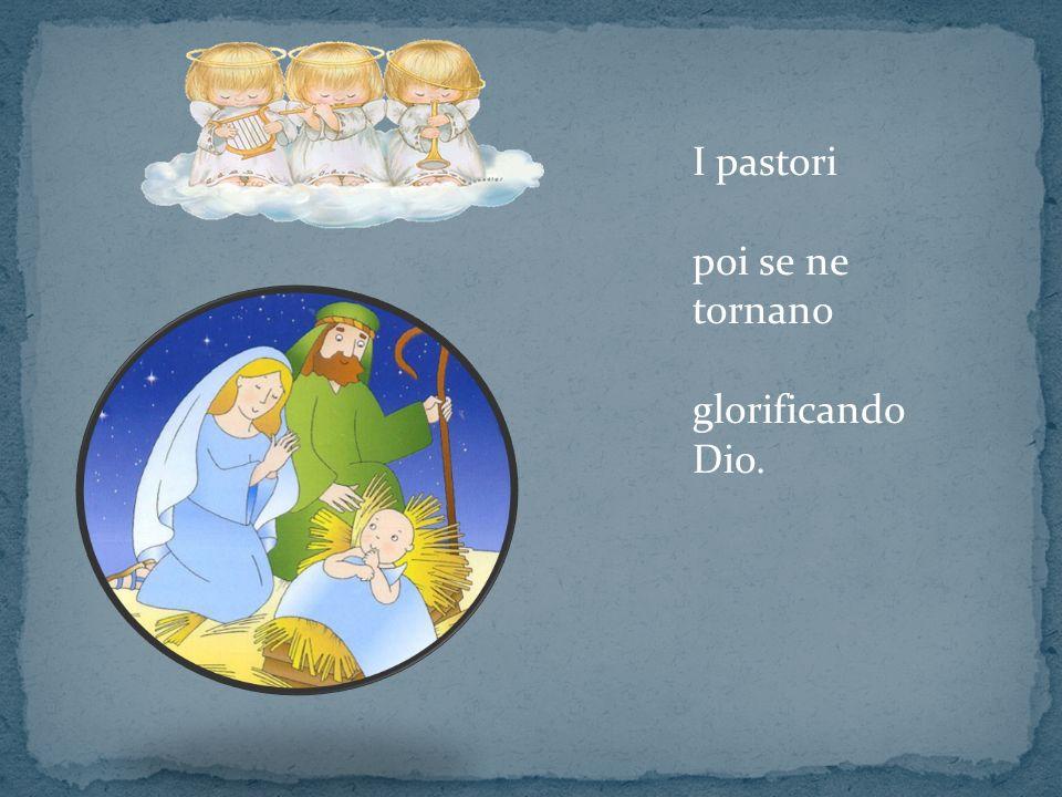I pastori poi se ne tornano glorificando Dio.
