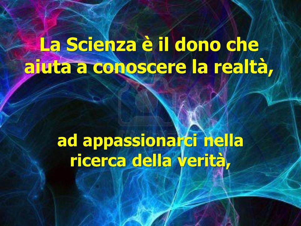 Il vento della Scienza La Scienza ci mostra la strada che Dio ha scelto per noi.