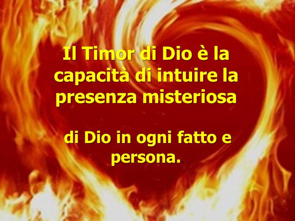 Il fuoco del Timor di Dio Il timore di Dio apre il nostro cuore alla fiducia e al rispetto del Signore.