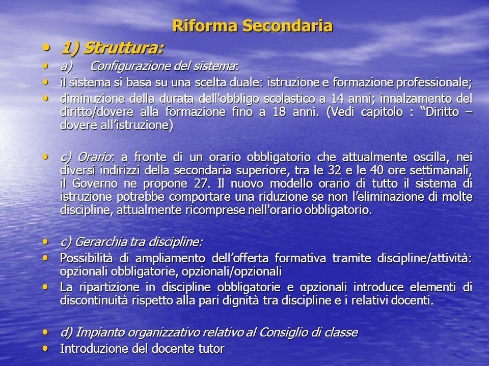 Riforma Secondaria 1) Struttura: 1) Struttura: a) Configurazione del sistema: a) Configurazione del sistema: il sistema si basa su una scelta duale: i