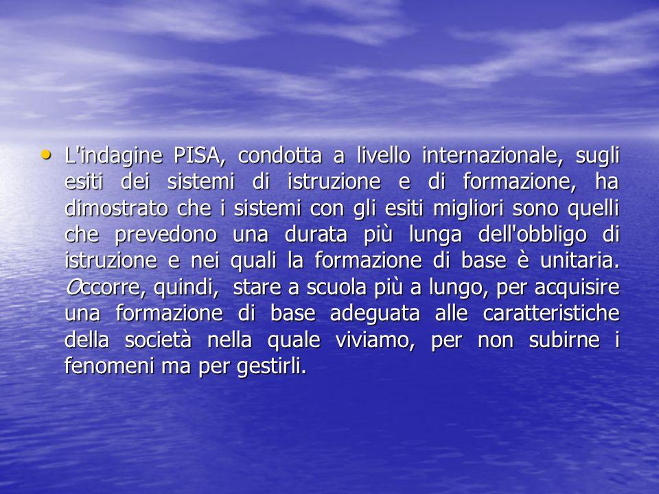 L'indagine PISA, condotta a livello internazionale, sugli esiti dei sistemi di istruzione e di formazione, ha dimostrato che i sistemi con gli esiti m