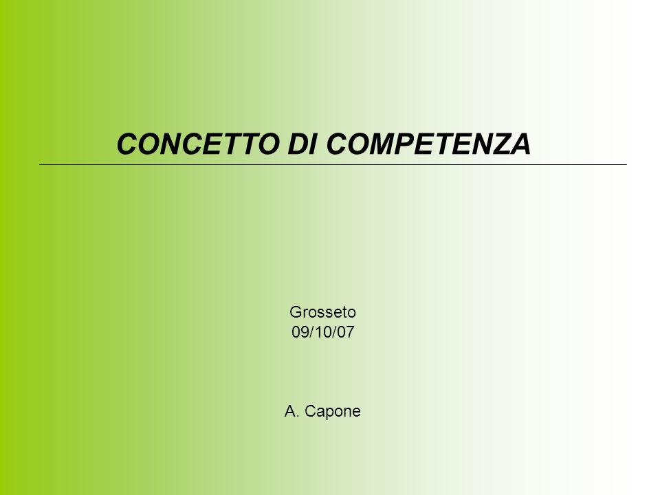 CONCETTO DI COMPETENZA Grosseto 09/10/07 A. Capone
