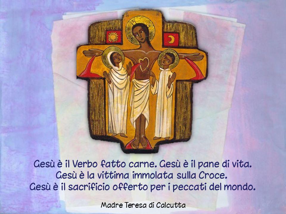 Gesù è il Verbo fatto carne.Gesù è il pane di vita.