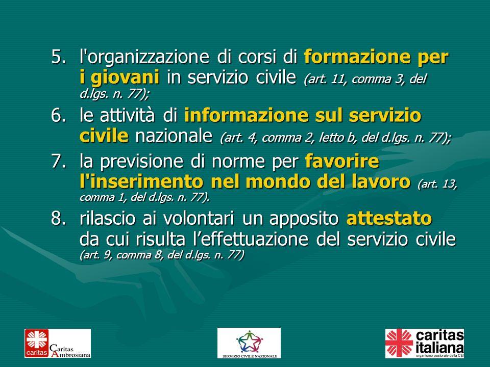 5.l organizzazione di corsi di formazione per i giovani in servizio civile (art.