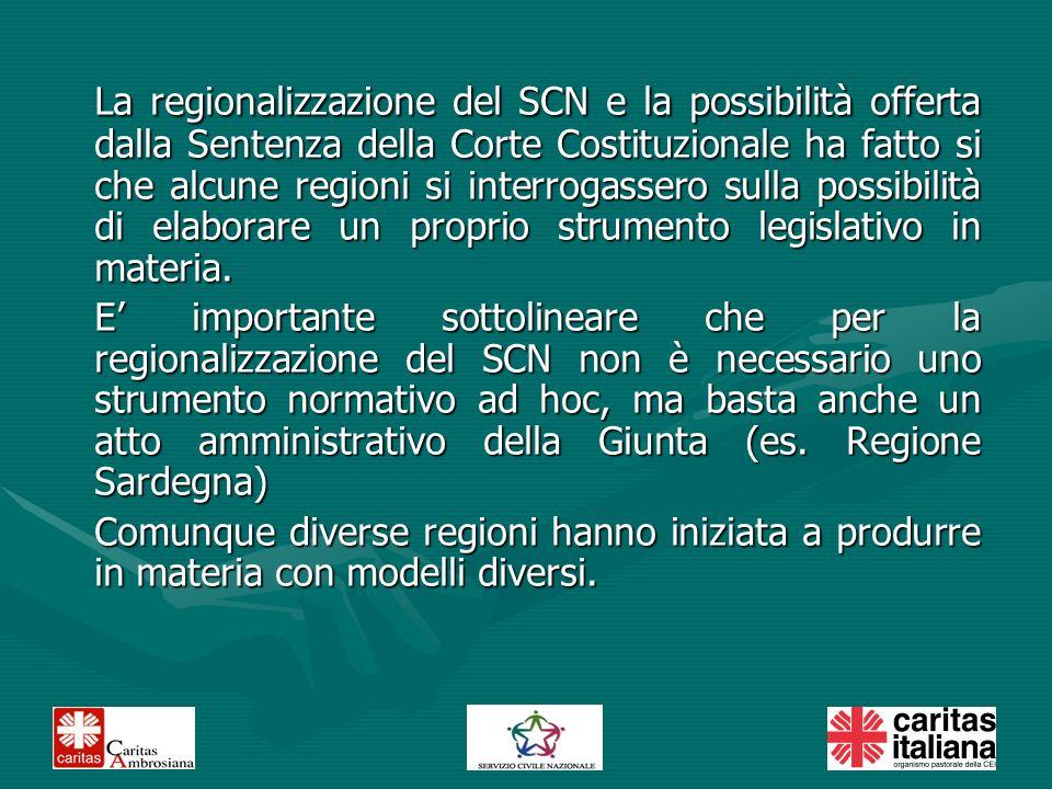 La regionalizzazione del SCN e la possibilità offerta dalla Sentenza della Corte Costituzionale ha fatto si che alcune regioni si interrogassero sulla possibilità di elaborare un proprio strumento legislativo in materia.