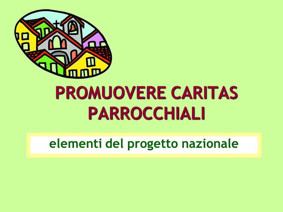 PROMUOVERE CARITAS PARROCCHIALI elementi del progetto nazionale