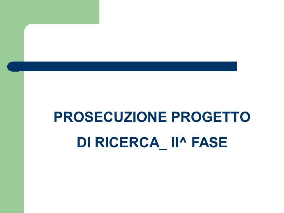 PROSECUZIONE PROGETTO DI RICERCA_ II^ FASE