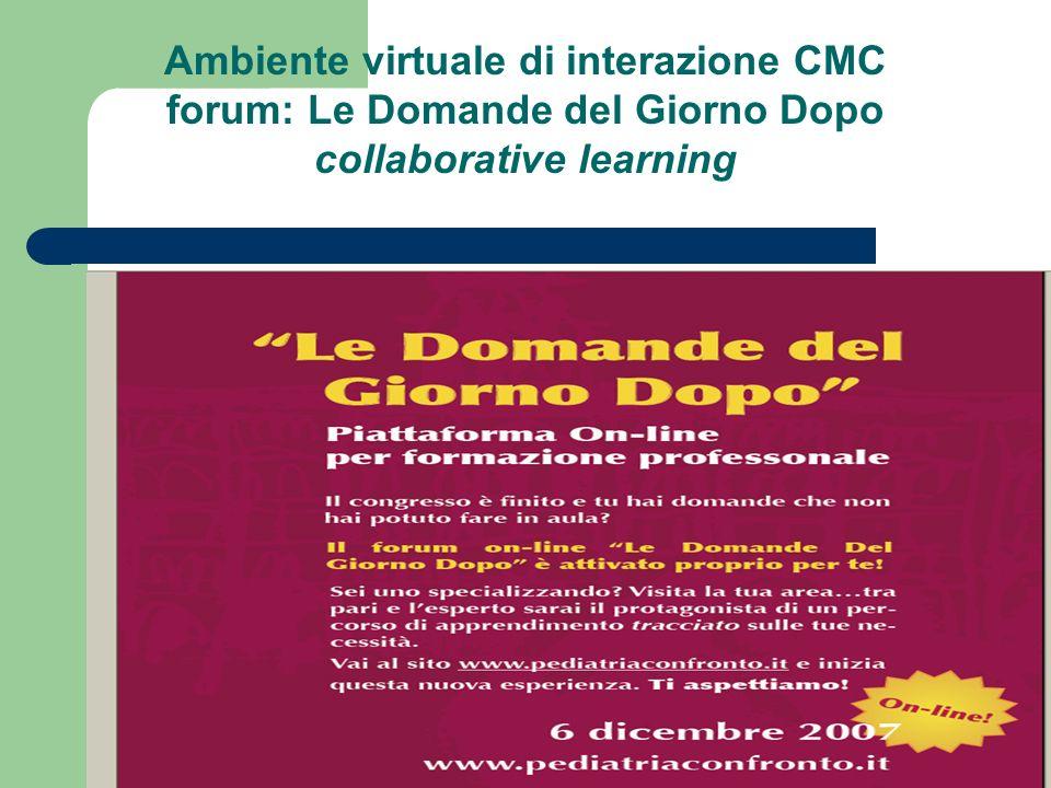 Ambiente virtuale di interazione CMC forum: Le Domande del Giorno Dopo collaborative learning