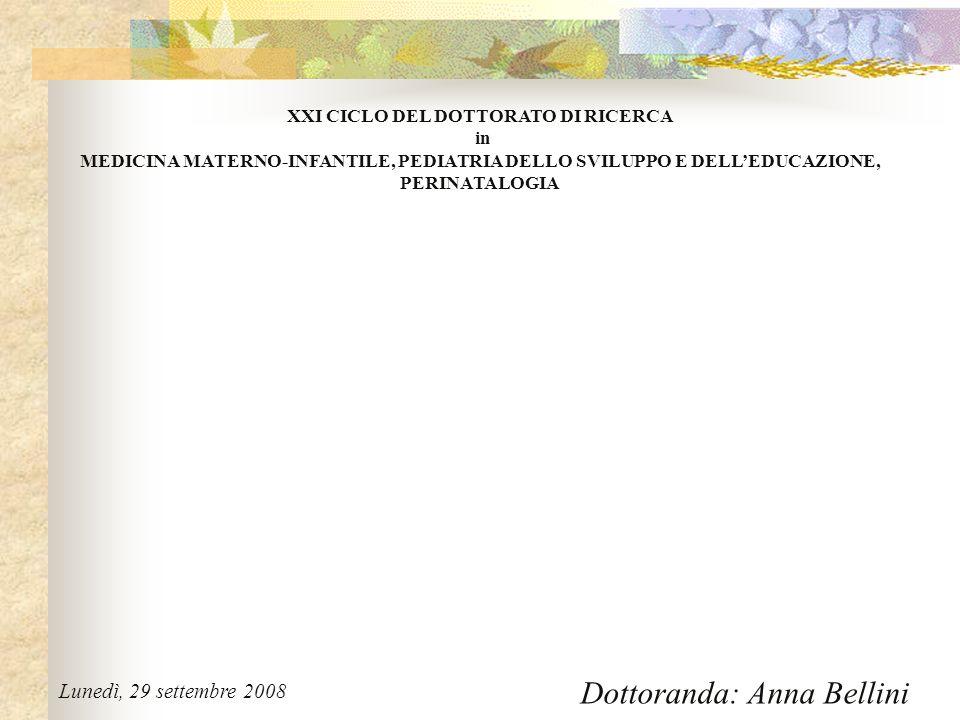XXI CICLO DEL DOTTORATO DI RICERCA in MEDICINA MATERNO-INFANTILE, PEDIATRIA DELLO SVILUPPO E DELLEDUCAZIONE, PERINATALOGIA Lunedì, 29 settembre 2008 D