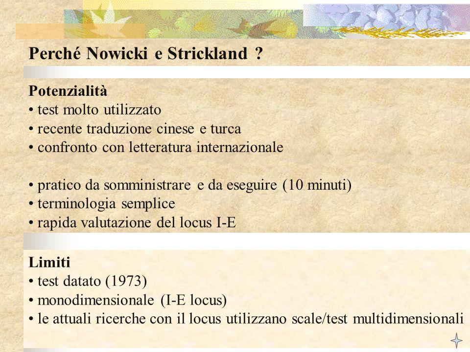 Perché Nowicki e Strickland ? Potenzialità test molto utilizzato recente traduzione cinese e turca confronto con letteratura internazionale pratico da