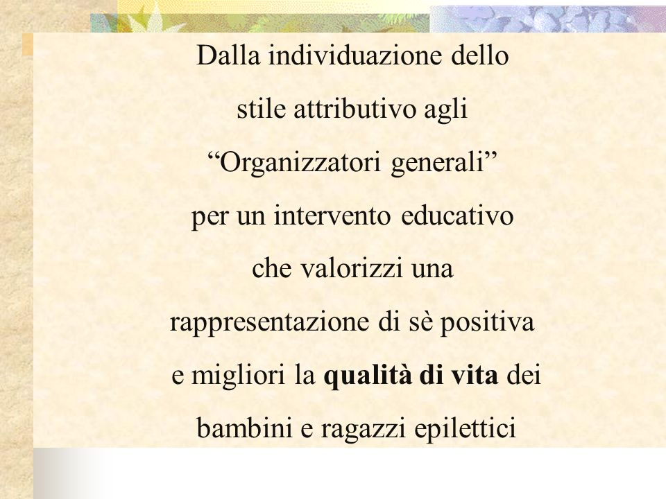 Dalla individuazione dello stile attributivo agli Organizzatori generali per un intervento educativo che valorizzi una rappresentazione di sè positiva