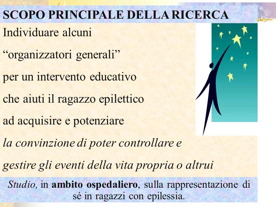 Individuare alcuni organizzatori generali per un intervento educativo che aiuti il ragazzo epilettico ad acquisire e potenziare la convinzione di pote