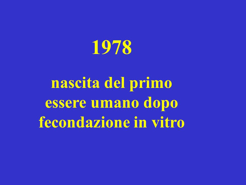 1978 nascita del primo essere umano dopo fecondazione in vitro