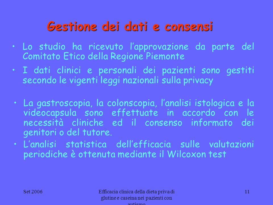 Set 2006Efficacia clinica della dieta priva di glutine e caseina nei pazienti con autismo 11 Gestione dei dati e consensi La gastroscopia, la colonsco