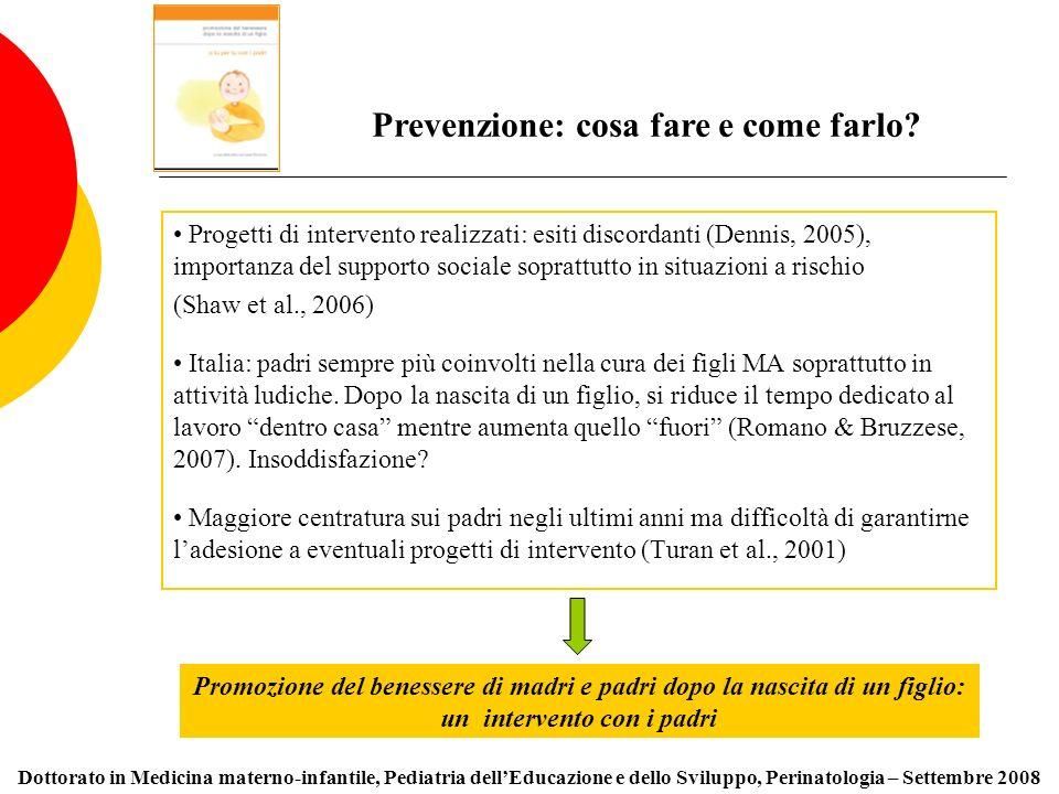 Progetti di intervento realizzati: esiti discordanti (Dennis, 2005), importanza del supporto sociale soprattutto in situazioni a rischio (Shaw et al.,
