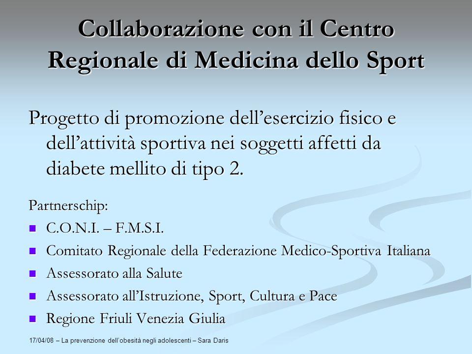 17/04/08 – La prevenzione dellobesità negli adolescenti – Sara Daris Collaborazione con il Centro Regionale di Medicina dello Sport Progetto di promoz