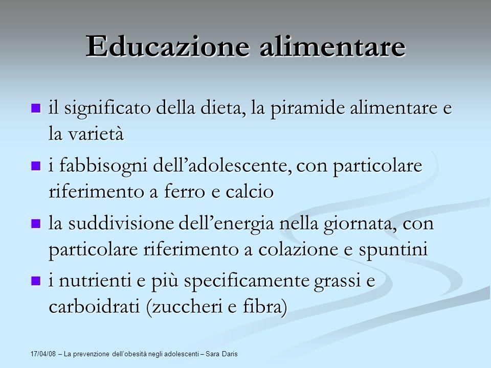 17/04/08 – La prevenzione dellobesità negli adolescenti – Sara Daris Educazione alimentare il significato della dieta, la piramide alimentare e la var