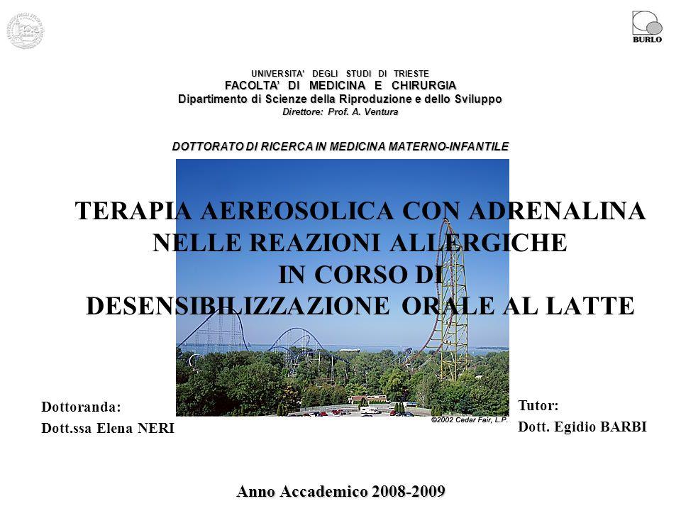Dottoranda: Dott.ssa Elena NERI Tutor: Dott. Egidio BARBI Anno Accademico 2008-2009 UNIVERSITA DEGLI STUDI DI TRIESTE FACOLTA DI MEDICINA E CHIRURGIA