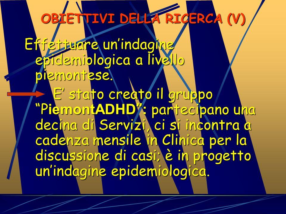 OBIETTIVI DELLA RICERCA (IV) Informare medici di base e le scuole sullattuale stato dellarte. Si sono effettuati e sono in programma incontri coi pedi