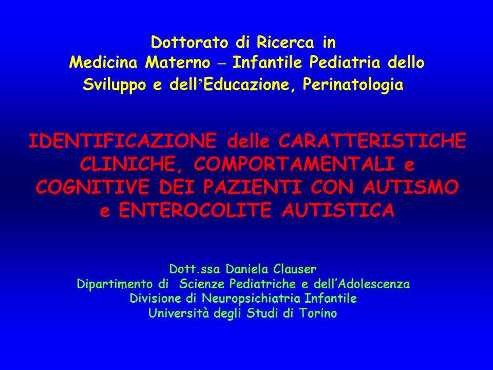 Dott.ssa Daniela Clauser Dipartimento di Scienze Pediatriche e dellAdolescenza Divisione di Neuropsichiatria Infantile Università degli Studi di Torin