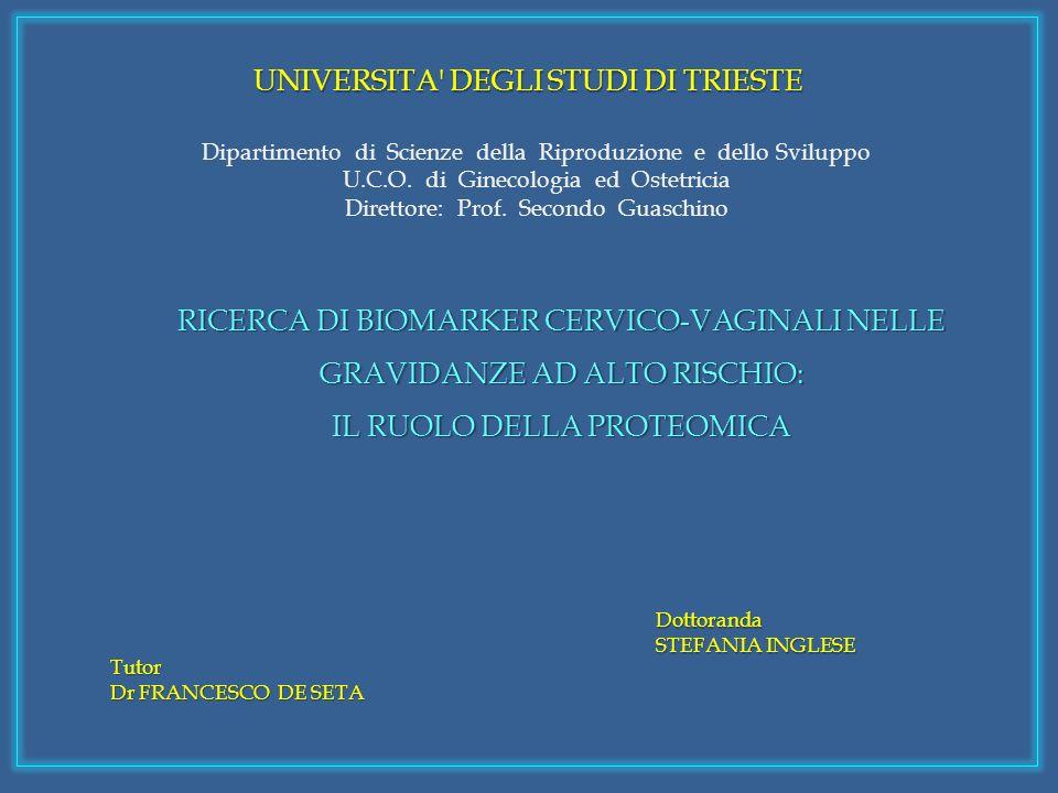 UNIVERSITA' DEGLI STUDI DI TRIESTE Dipartimento di Scienze della Riproduzione e dello Sviluppo U.C.O. di Ginecologia ed Ostetricia Direttore: Prof. Se
