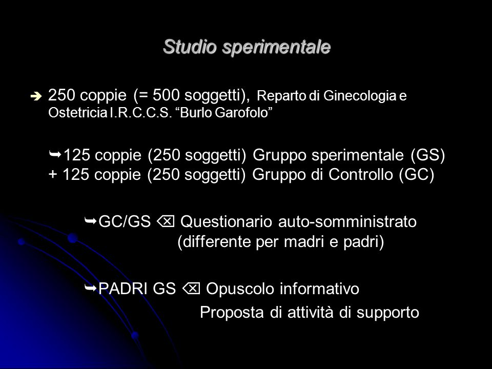 Studio sperimentale 250 coppie (= 500 soggetti), Reparto di Ginecologia e Ostetricia I.R.C.C.S. Burlo Garofolo 125 coppie (250 soggetti) Gruppo sperim