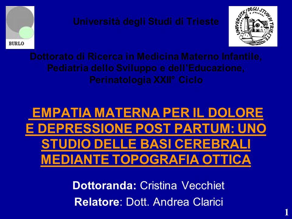 1 Università degli Studi di Trieste Dottorato di Ricerca in Medicina Materno Infantile, Pediatria dello Sviluppo e dellEducazione, Perinatologia XXII°