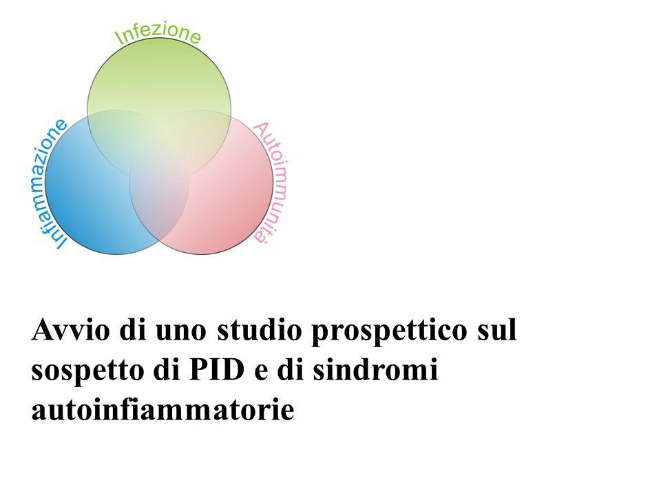 Avvio di uno studio prospettico sul sospetto di PID e di sindromi autoinfiammatorie