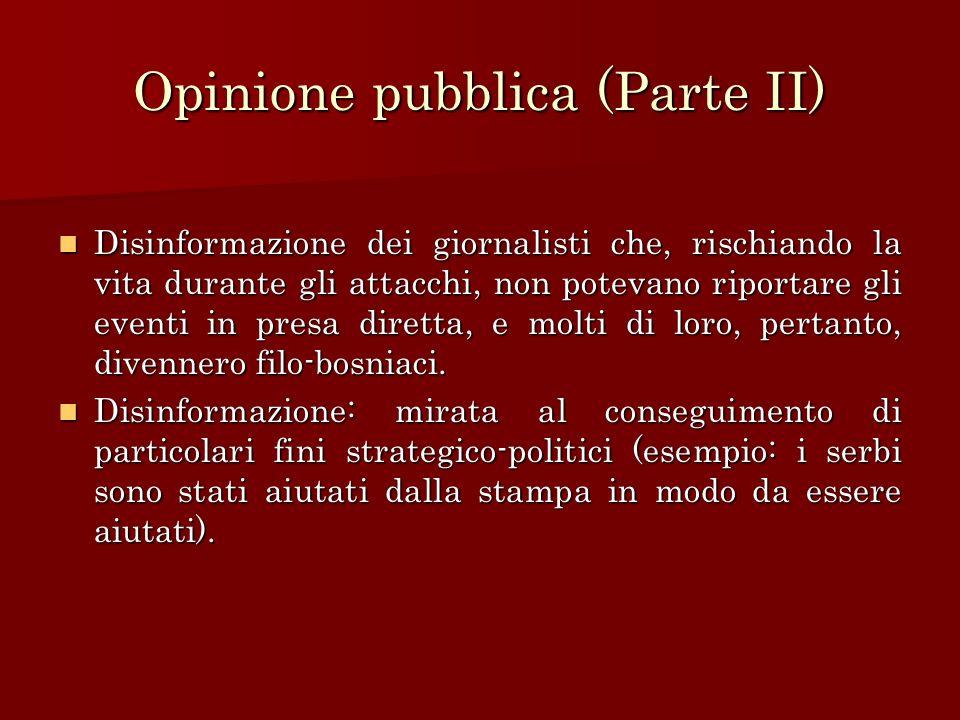 Opinione pubblica (Parte II) Disinformazione dei giornalisti che, rischiando la vita durante gli attacchi, non potevano riportare gli eventi in presa