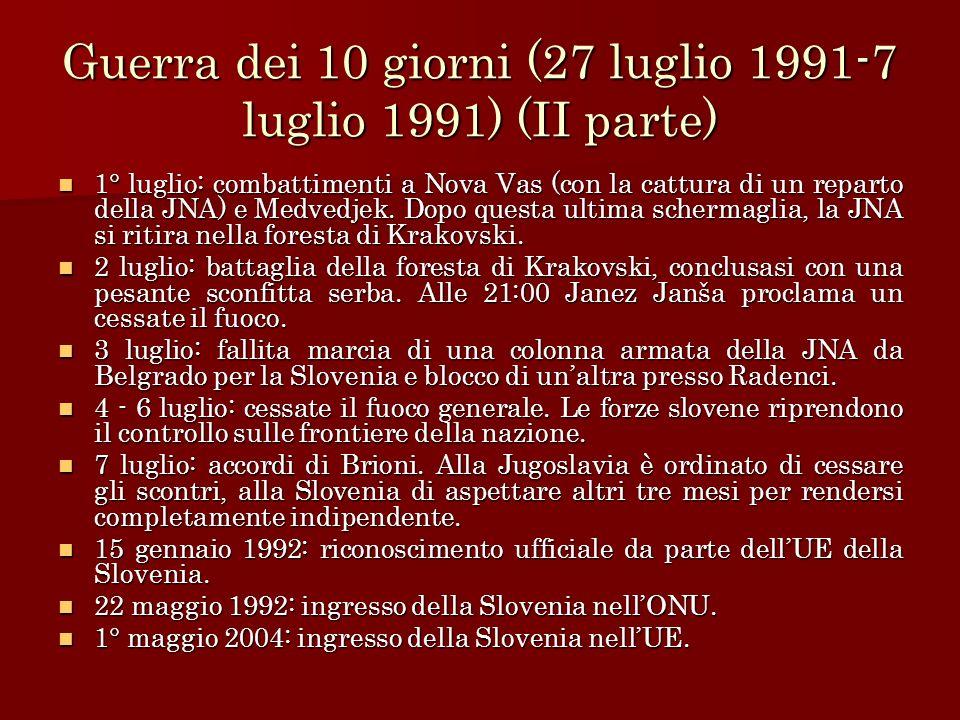 Guerra dei 10 giorni (27 luglio 1991-7 luglio 1991) (II parte) 1° luglio: combattimenti a Nova Vas (con la cattura di un reparto della JNA) e Medvedje