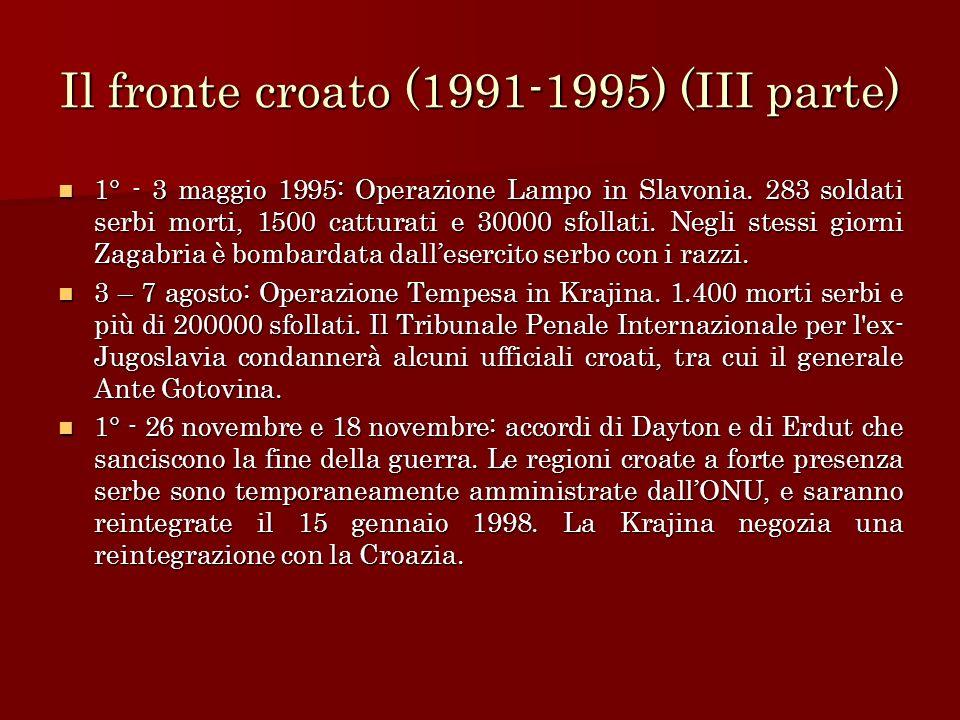 Il fronte croato (1991-1995) (III parte) 1° - 3 maggio 1995: Operazione Lampo in Slavonia. 283 soldati serbi morti, 1500 catturati e 30000 sfollati. N