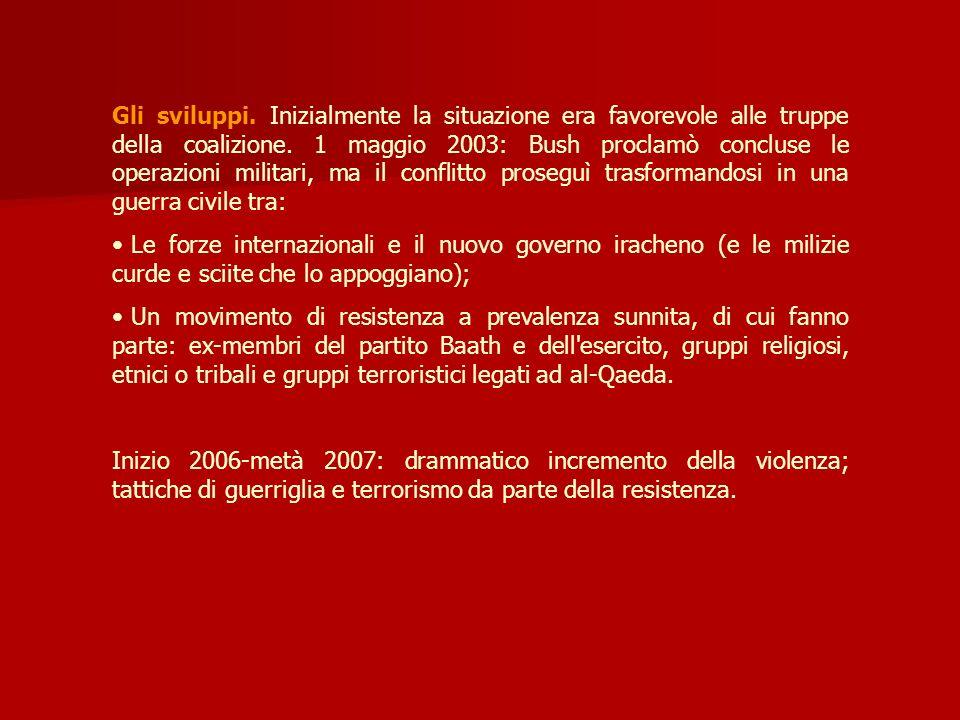 Gli sviluppi. Inizialmente la situazione era favorevole alle truppe della coalizione. 1 maggio 2003: Bush proclamò concluse le operazioni militari, ma