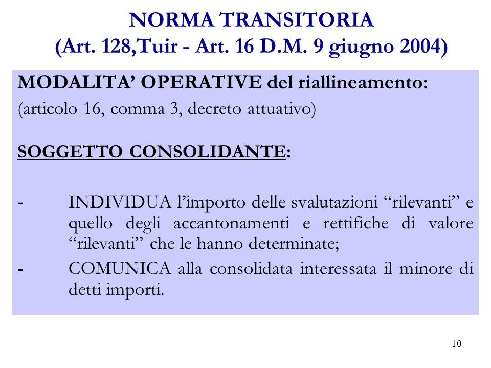 10 NORMA TRANSITORIA (Art. 128,Tuir - Art. 16 D.M.