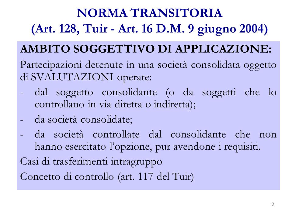 2 NORMA TRANSITORIA (Art. 128, Tuir - Art. 16 D.M.