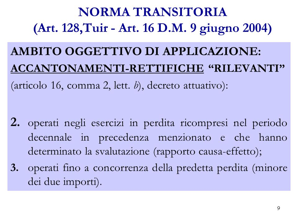 9 NORMA TRANSITORIA (Art. 128,Tuir - Art. 16 D.M.