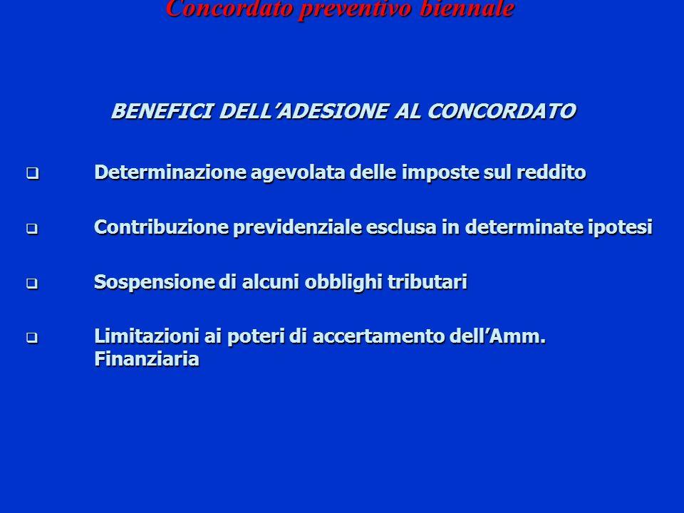 Concordato preventivo biennale BENEFICI DELLADESIONE AL CONCORDATO Determinazione agevolata delle imposte sul reddito Determinazione agevolata delle i