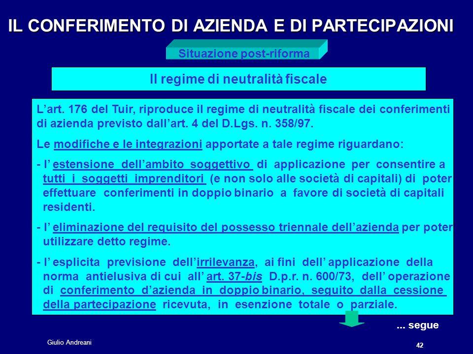 Giulio Andreani 42 IL CONFERIMENTO DI AZIENDA E DI PARTECIPAZIONI Il regime di neutralità fiscale..