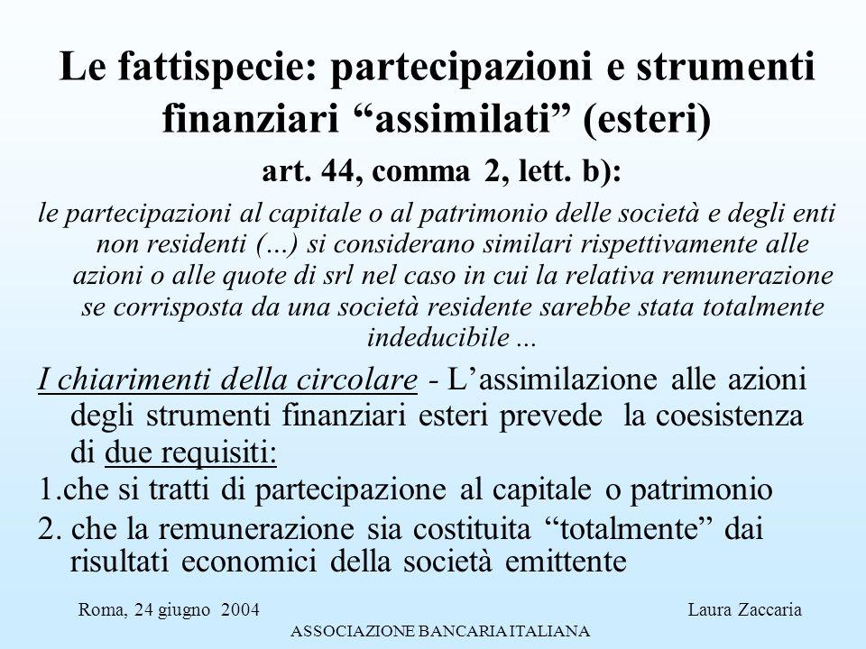 Le fattispecie: partecipazioni e strumenti finanziari assimilati (esteri) art. 44, comma 2, lett. b): le partecipazioni al capitale o al patrimonio de
