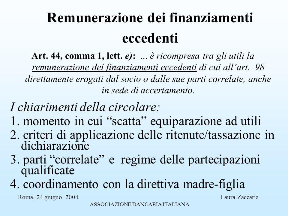 Remunerazione dei finanziamenti eccedenti Art. 44, comma 1, lett. e):... è ricompresa tra gli utili la remunerazione dei finanziamenti eccedenti di cu