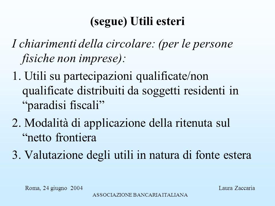(segue) Utili esteri I chiarimenti della circolare: (per le persone fisiche non imprese): 1. Utili su partecipazioni qualificate/non qualificate distr