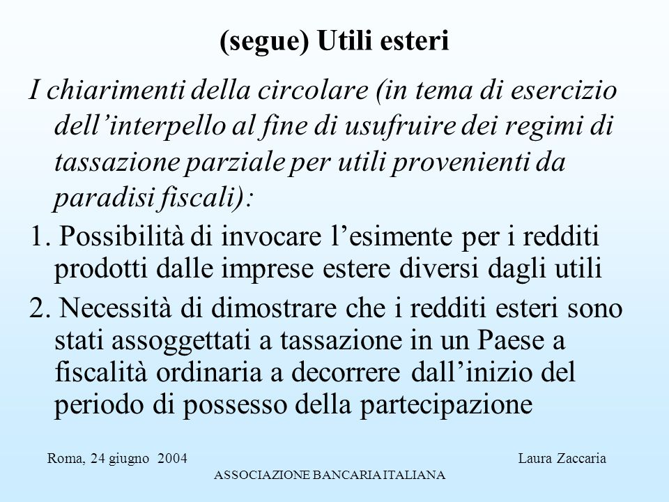 (segue) Utili esteri I chiarimenti della circolare (in tema di esercizio dellinterpello al fine di usufruire dei regimi di tassazione parziale per uti