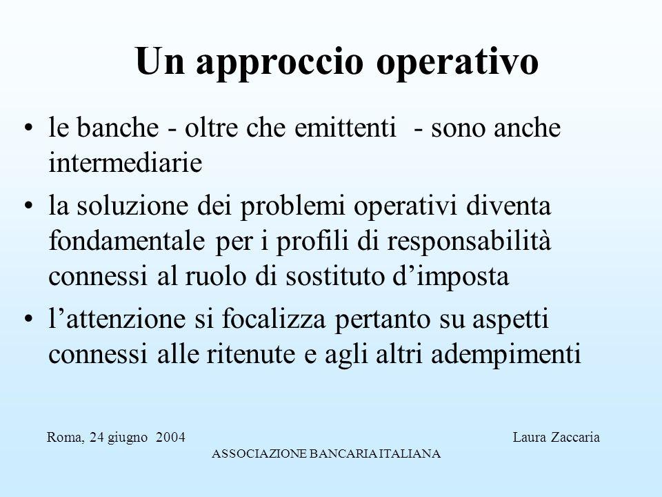 Un approccio operativo le banche - oltre che emittenti - sono anche intermediarie la soluzione dei problemi operativi diventa fondamentale per i profi