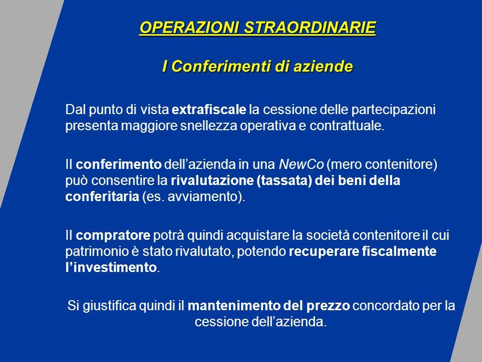 Dal punto di vista extrafiscale la cessione delle partecipazioni presenta maggiore snellezza operativa e contrattuale.