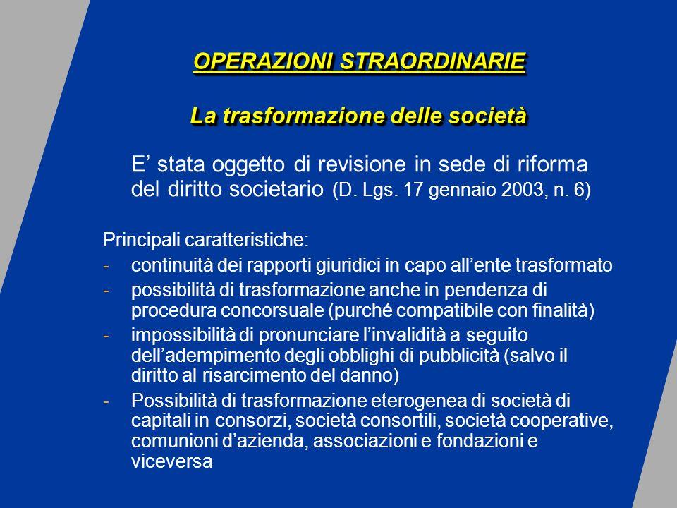 E stata oggetto di revisione in sede di riforma del diritto societario (D.