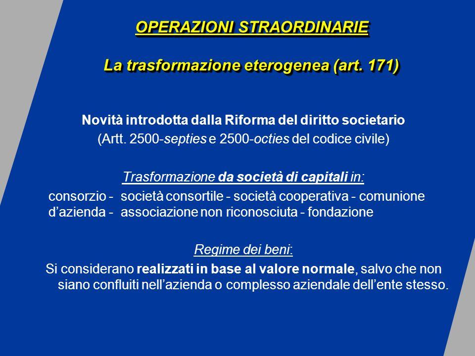 OPERAZIONI STRAORDINARIE La trasformazione eterogenea (art.