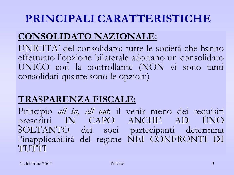 12 febbraio 2004Treviso5 PRINCIPALI CARATTERISTICHE CONSOLIDATO NAZIONALE: UNICITA UNICITA del consolidato: tutte le società che hanno effettuato lopz