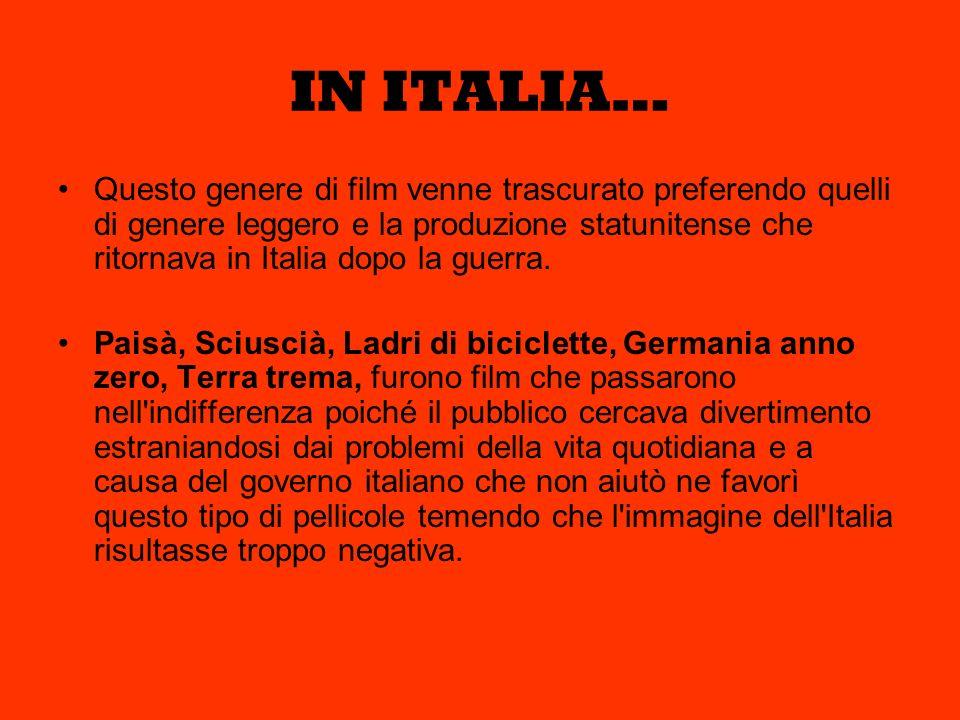 IN ITALIA… Questo genere di film venne trascurato preferendo quelli di genere leggero e la produzione statunitense che ritornava in Italia dopo la gue
