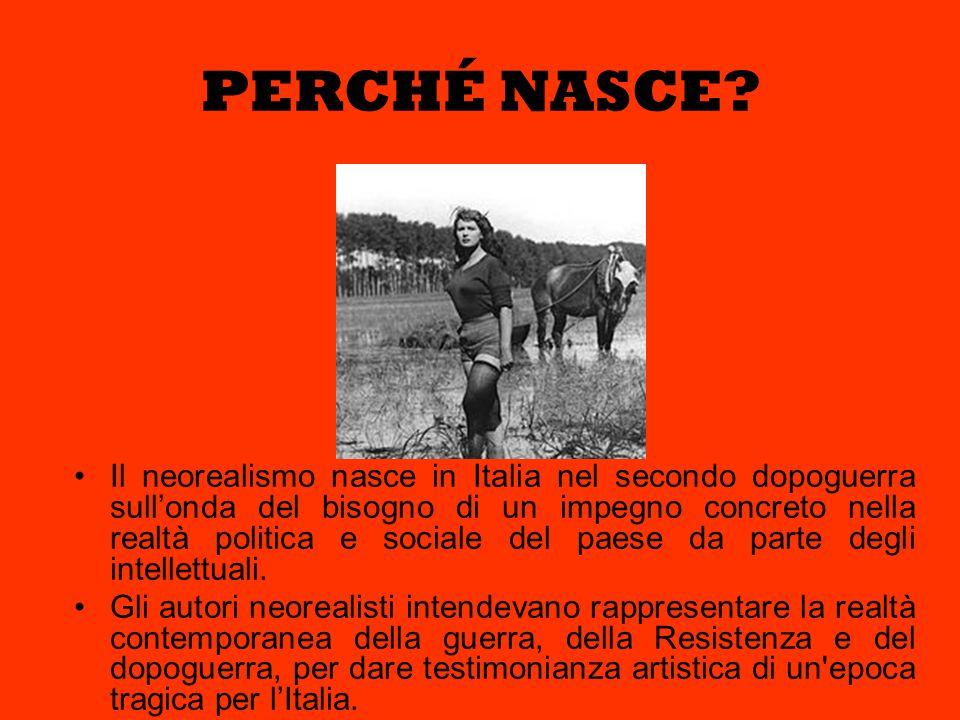 LA NASCITA DEL NEOREALISMO Successivamente il cinema italiano propose storie legate al conflitto mondiale, molto spesso interpretate da attori non professionisti che rappresentavano i volti di tutta la popolazione coinvolta.