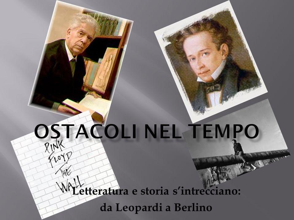 Letteratura e storia sintrecciano: da Leopardi a Berlino