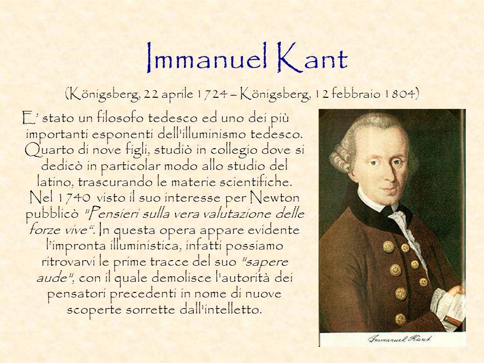Immanuel Kant E stato un filosofo tedesco ed uno dei più importanti esponenti dell'illuminismo tedesco. Quarto di nove figli, studiò in collegio dove